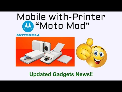 Moto Z Series with Printer attached 2018
