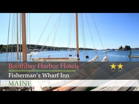 Fisherman's Wharf Inn - Boothbay Harbor Hotels, Maine