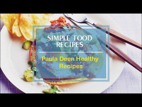 Paula Deen Healthy Recipes