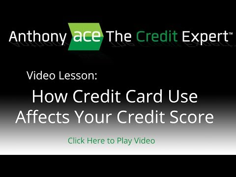 Anthony Credit Expert - How Credit Card Use Affects Your Credit Score
