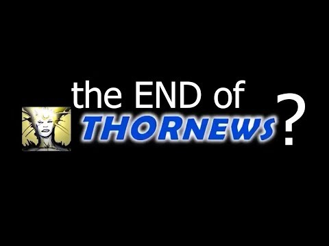 The END of THORnews?