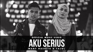 Tajul & Wany Hasrita - Aku Serius (Official Music Video)