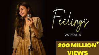 Feelings - Vatsala   Female Version   Sumit Goswami
