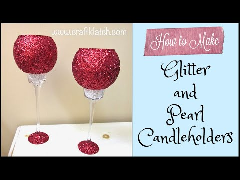 Glam Glitter & Pearl Candleholders   Dollar Store Makeover How To