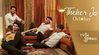 Theher Ja | October | Twin Strings Ft. Manav
