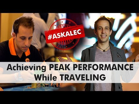 Achieving Peak Performance While Traveling (Pro Poker Player Lifestyle)