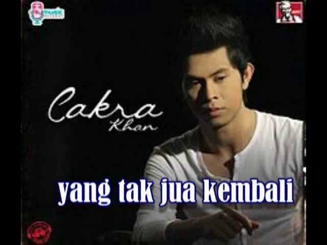 Download Cakra khan ~ cintamu tak kembali | with lyrics MP3 Gratis