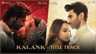 Kalank Title Track | Sanjay, Aditya, Varun, Alia, Sonakshi, Madhuri | Arijit, Pritam, Amitabh