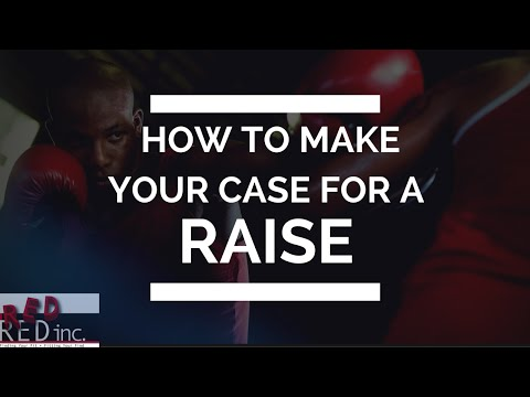 How to Make Your Case to Ask Your Boss For a Raise