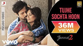Tujhe Sochta Hoon - Official Audio Song | Jannat 2| KK| Pritam