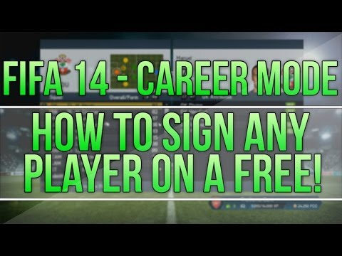 FIFA 14 - CAREER MODE | HOW TO SIGN ANY PLAYER ON A FREE!