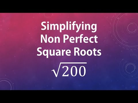 Simplifying Non Perfect Square Roots: sqrt(200)