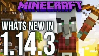 Whats New In Minecraft 1.14.3 Java Edition?