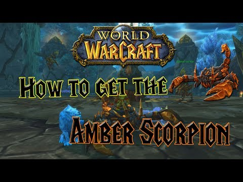 World of Warcraft - How to get the Amber Scorpion - Mount Guide!