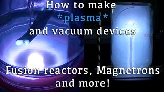Download Putting Plasma to Work (DIY Fusion Reactors, Magnetrons and More!) Video