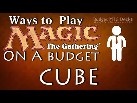Ways to Play Magic on a Budget - Cube