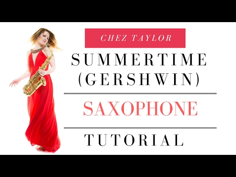 Play Summertime, Gershwin on sax. Beginner tune or more challenging scale/ear training 🎶  tutorial