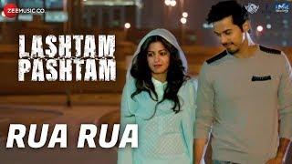 Rua Rua | Lashtam Pashtam | KK | Samar Vermani, Vibhav Roy, Ishita Dutta, Feryna Wazheir