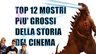 TOP 12 Mostri Più Grossi Della Storia Del Cinema