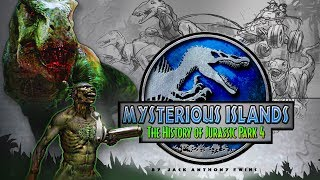 Mysterious Islands: The History of Jurassic Park 4