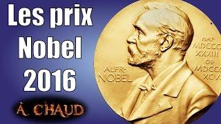 Les prix Nobel 2016 — A chaud #4