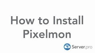 How To Install Pixelmon For Your Minecraft Server Serverpro Premium