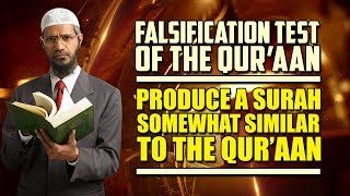 FalsificationTestfortheQuran–ProduceaSurahSomewhatSimilartotheQuran - Dr Zakir Naik