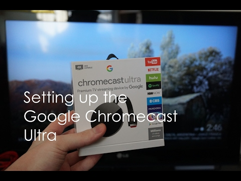 Setting up the Google Chromecast Ultra for the first time