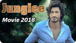 Junglee || Vidyut Jammwal || Biggest Action Movie 2018