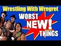 Top 8 Worst New Things In Wrestling Wrestling With Wregret