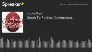 Death To Political Correctness