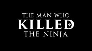 The Man Who Killed the Ninja - Ninja Documentary 2020 (full)