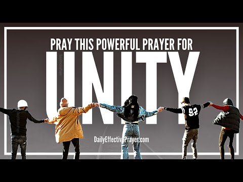 Prayer For Unity In The Body Of Christ - Unity Prayer