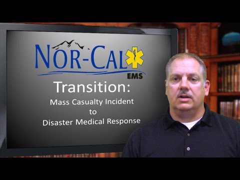 Transition: Mass Casualty Incident to Disaster Medical Response
