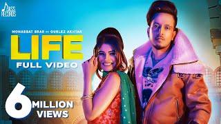 LIFE (Full HD) Mohabbat Brar Ft. Gurlez Akhtar , New Punjabi Songs 2019 Latest Punjabi Song 2019
