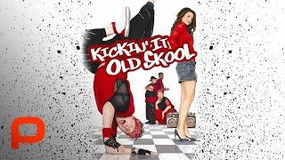 Kickin' It Old Skool (Full Movie) Comedy, Satire