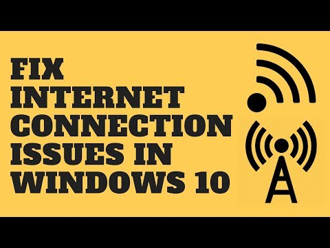 Fix Internet Connection Issues in Windows 10