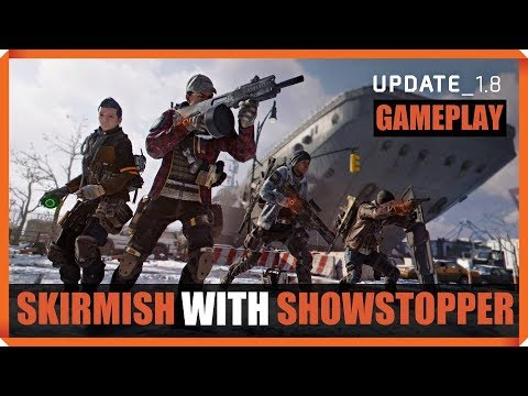 The Division | 1.8 | SKIRMISH PVP | SHOWSTOPPER IS FINALLY GOOD AND FUN TO USE AFTER DAMAGE INCREASE