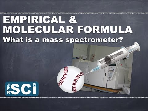 Calculating Empirical and Molecular Formula: What is a mass spectrometer?