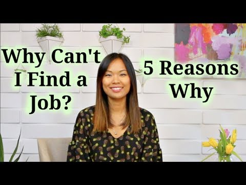 Why Can't I Find a Job? - 5 Reasons Why