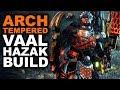 ARCH TEMPERED VAAL HAZAK BUILD - Monster Hunter World -