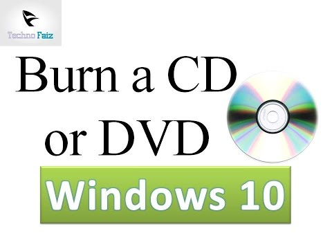 How to burn a CD/DVD in Windows 10
