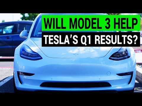 Will Model 3 Help or Hurt Tesla's Q1 Results?