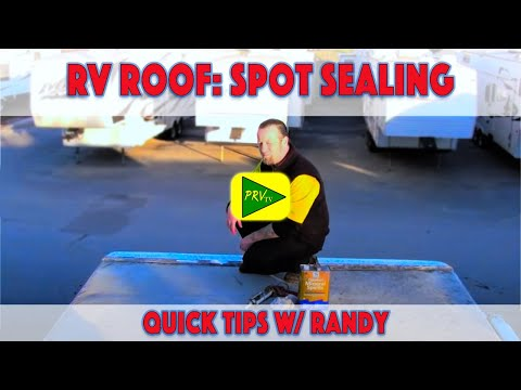 RV Roof Repair: Spot Sealing | Pete's RV Quick Tips