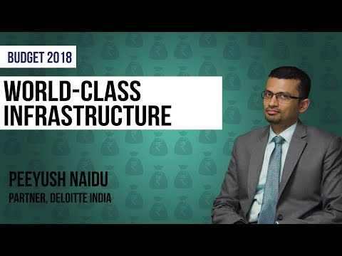Budget 2018: What Govt Needs To Do For World-Class Competitive Infrastructure