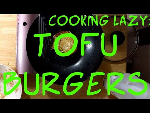 Cooking for People as Lazy as Me: Tofu Burgers