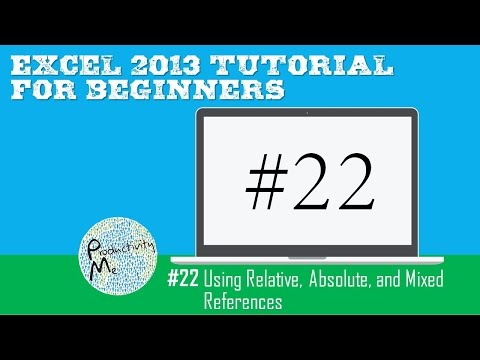 Excel 2013 Tutorial for Beginners #22: Using Relative, Absolute, and Mixed References