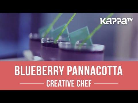Blueberry Pannacotta - Creative Chef - Kappa TV
