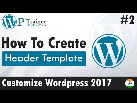 How To Create a Header Template In Wordpress  | #2 Customize Wordpress 2017