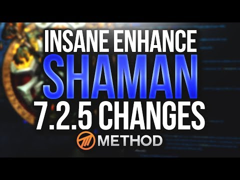 THE BEST ENHANCEMENT CHANGES EVER! Patch 7.2.5 Enhance Shaman with Cayna